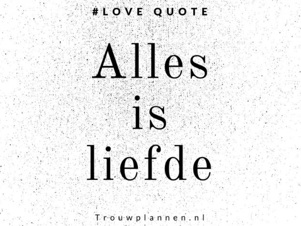 love quote alles is liefde