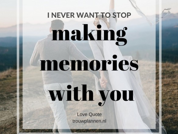 love quote making memories